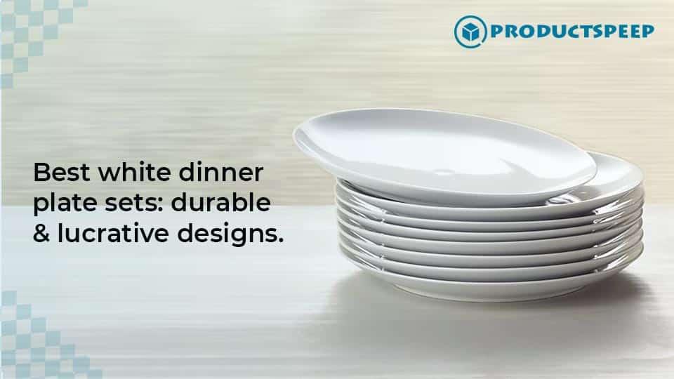 Best white dinner plates sets