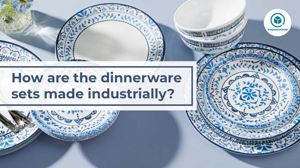 how are the dinnerware sets made industrially